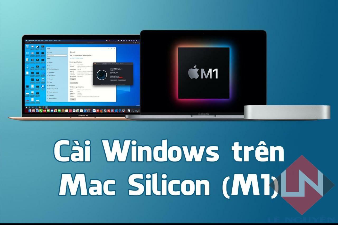 Hướng dẫn chi tiết cài Windows trên Mac Silicon (M1) bằng Parallels Desktop  - MacLife - Everything for Mac Lovers